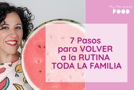 7 pasos para volver a la rutina Alimentación familiar My Personal Food